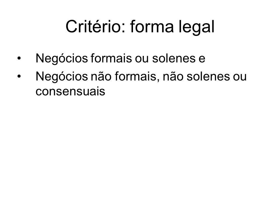 Critério: forma legal Negócios formais ou solenes e
