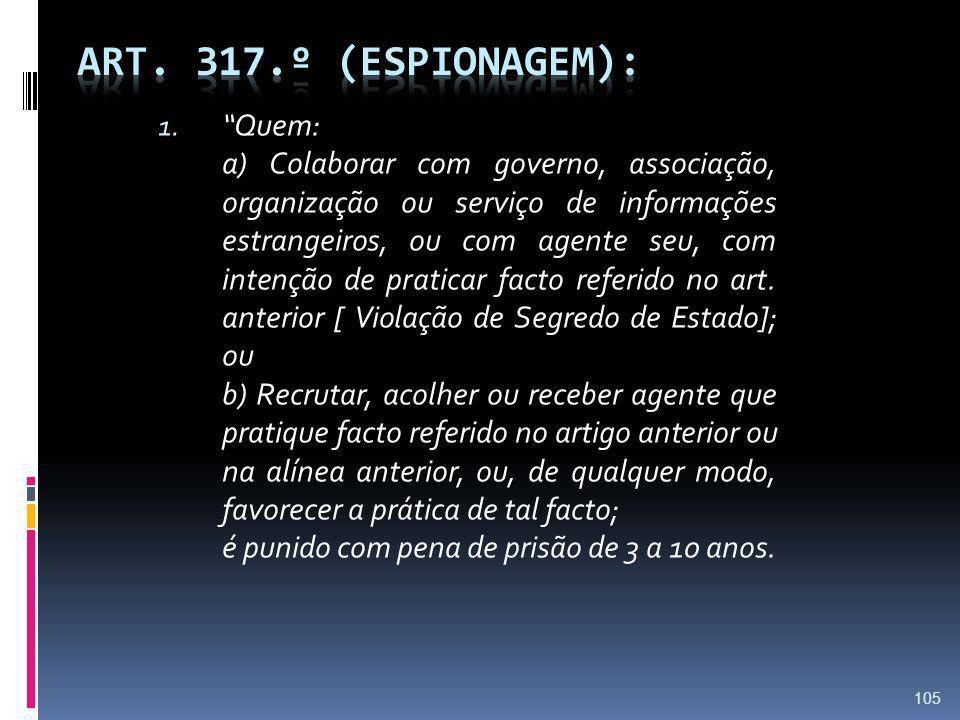 Art. 317.º (Espionagem): Quem: