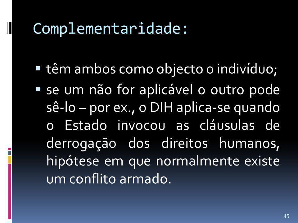 Complementaridade: têm ambos como objecto o indivíduo;