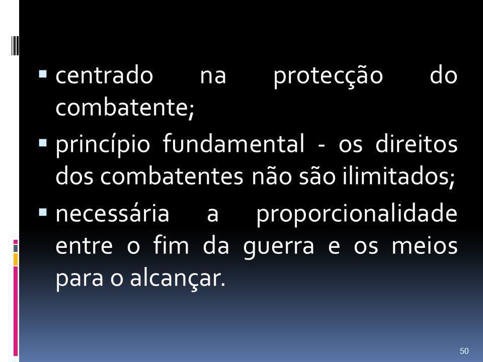 centrado na protecção do combatente;