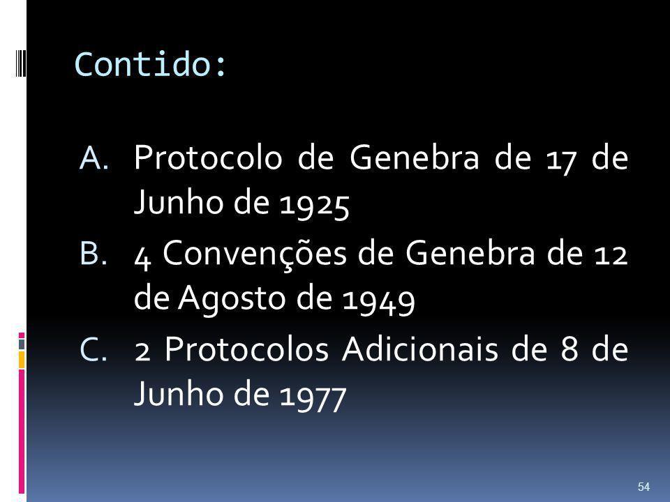 Contido: Protocolo de Genebra de 17 de Junho de 1925. 4 Convenções de Genebra de 12 de Agosto de 1949.