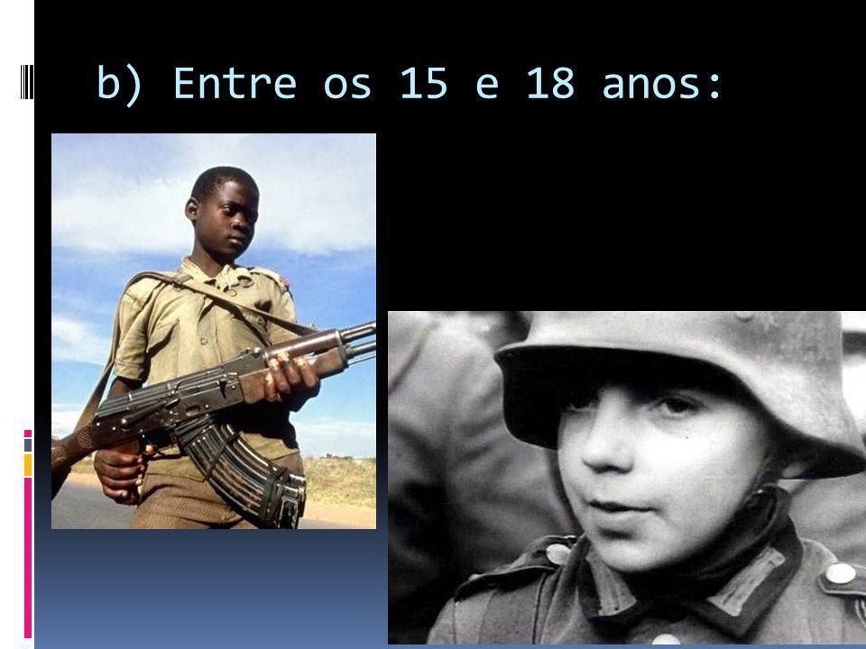 b) Entre os 15 e 18 anos: