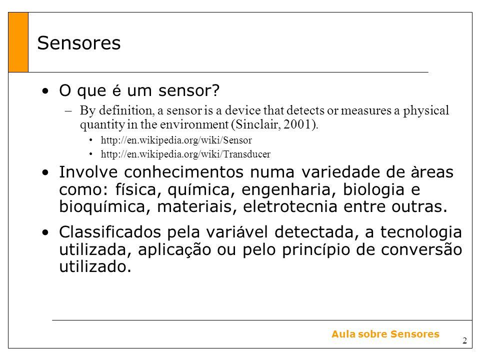 Sensores O que é um sensor