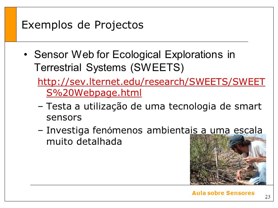 Sensor Web for Ecological Explorations in Terrestrial Systems (SWEETS)