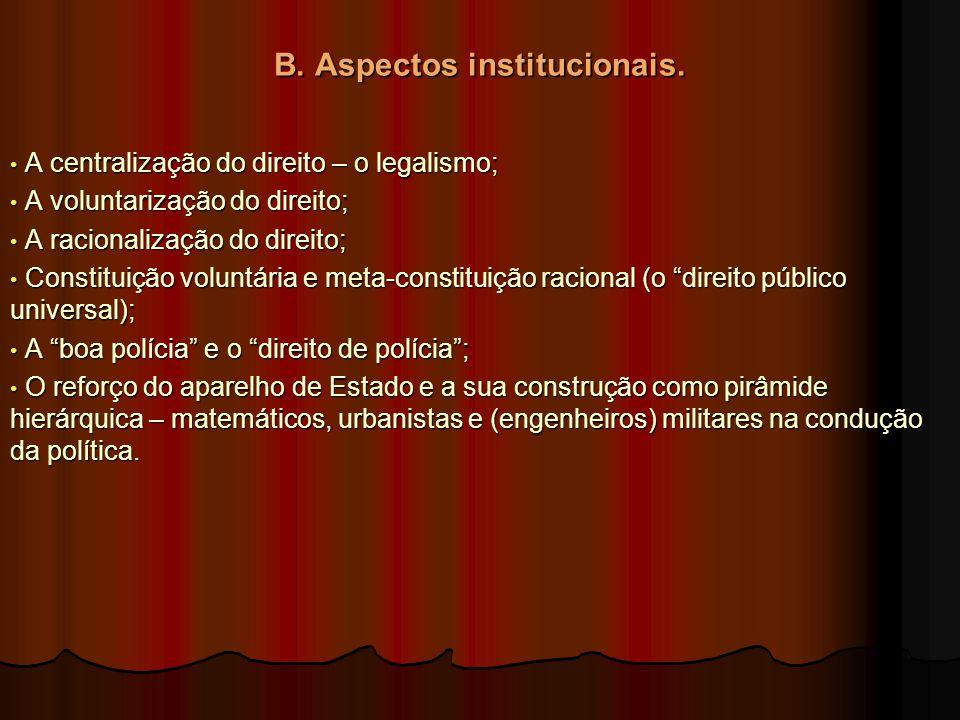 B. Aspectos institucionais.