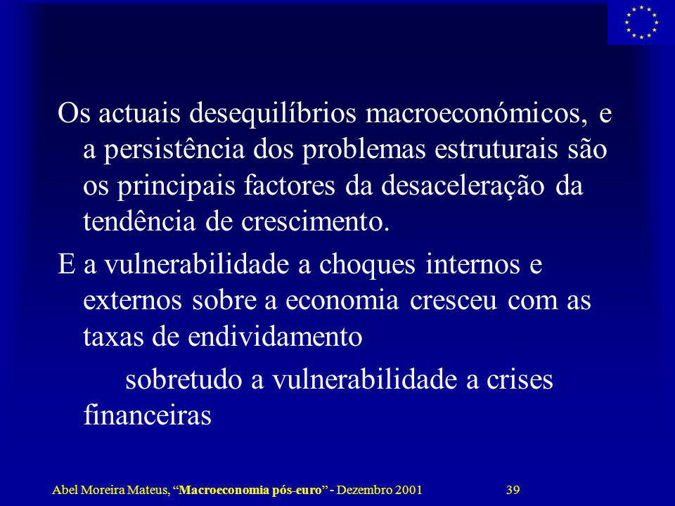 Os actuais desequilíbrios macroeconómicos, e a persistência dos problemas estruturais são os principais factores da desaceleração da tendência de crescimento.