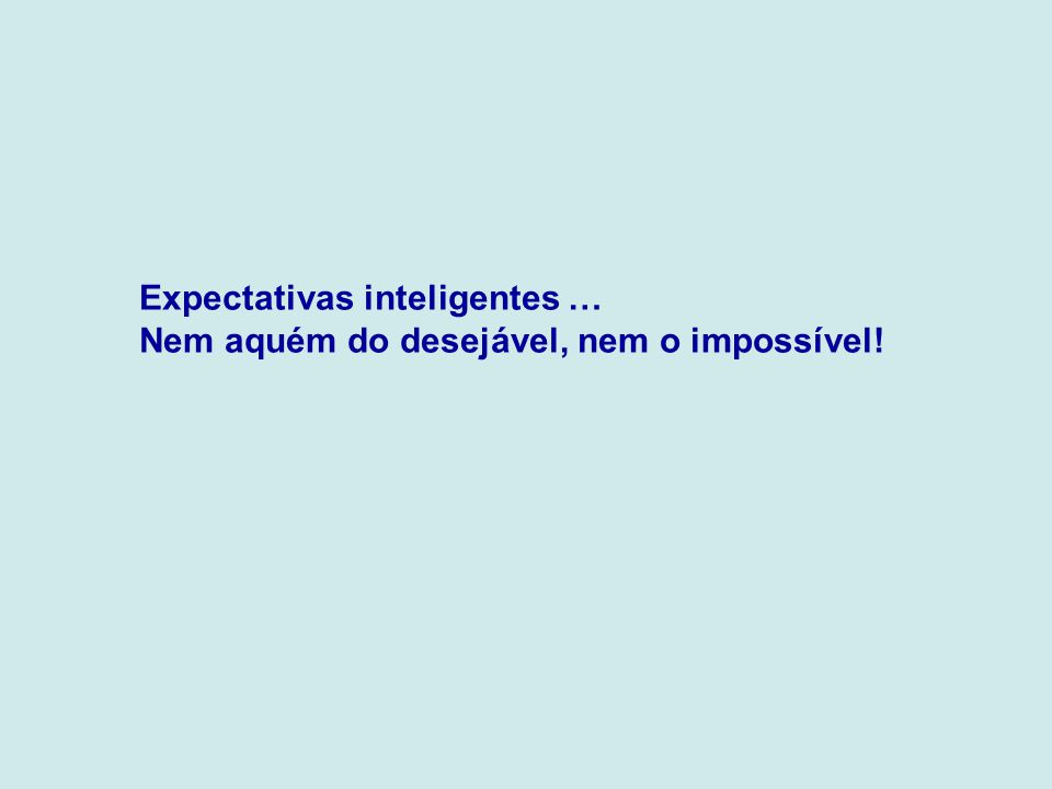Expectativas inteligentes …