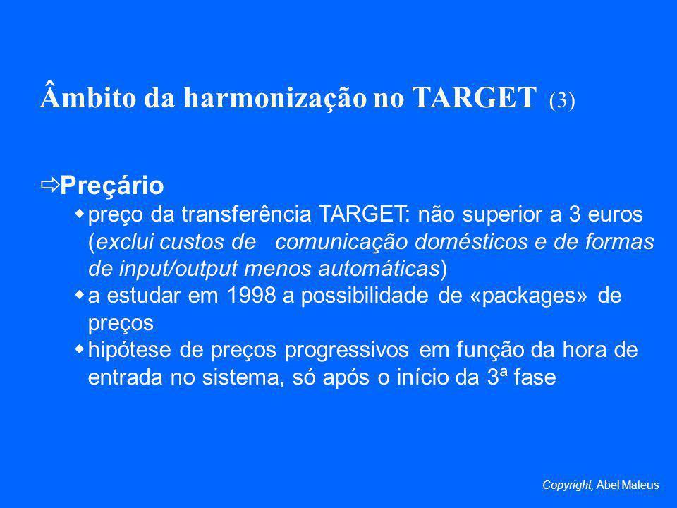 Âmbito da harmonização no TARGET (3)