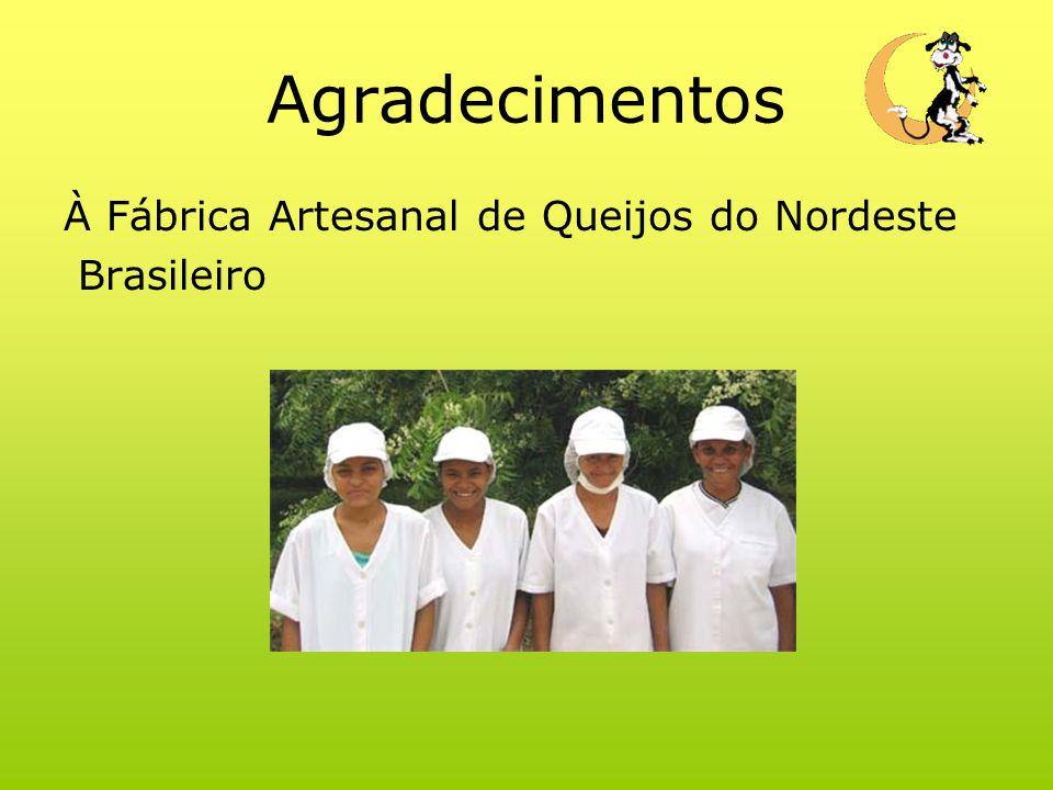 Agradecimentos À Fábrica Artesanal de Queijos do Nordeste Brasileiro