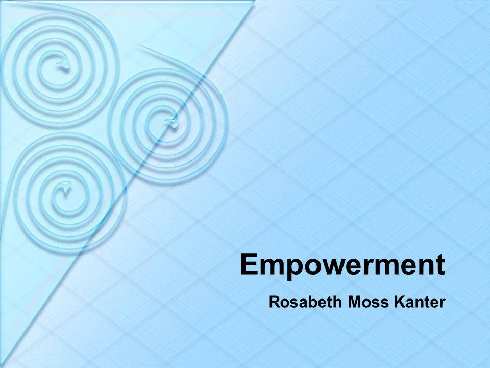Empowerment Rosabeth Moss Kanter