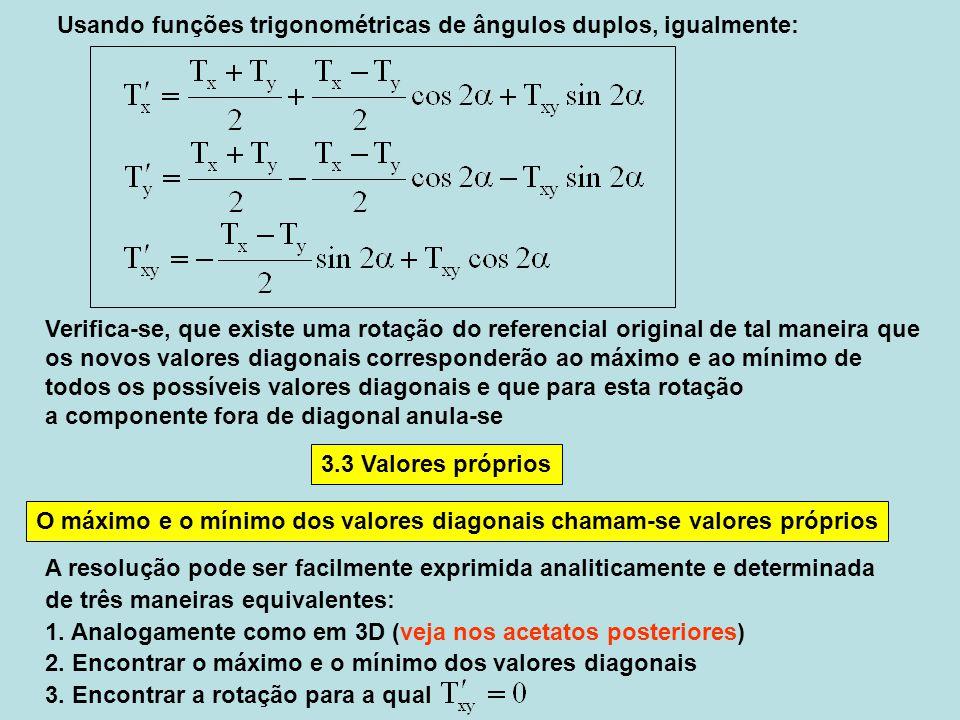 Usando funções trigonométricas de ângulos duplos, igualmente: