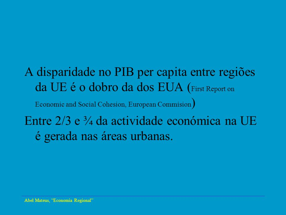 A disparidade no PIB per capita entre regiões da UE é o dobro da dos EUA (First Report on Economic and Social Cohesion, European Commision)