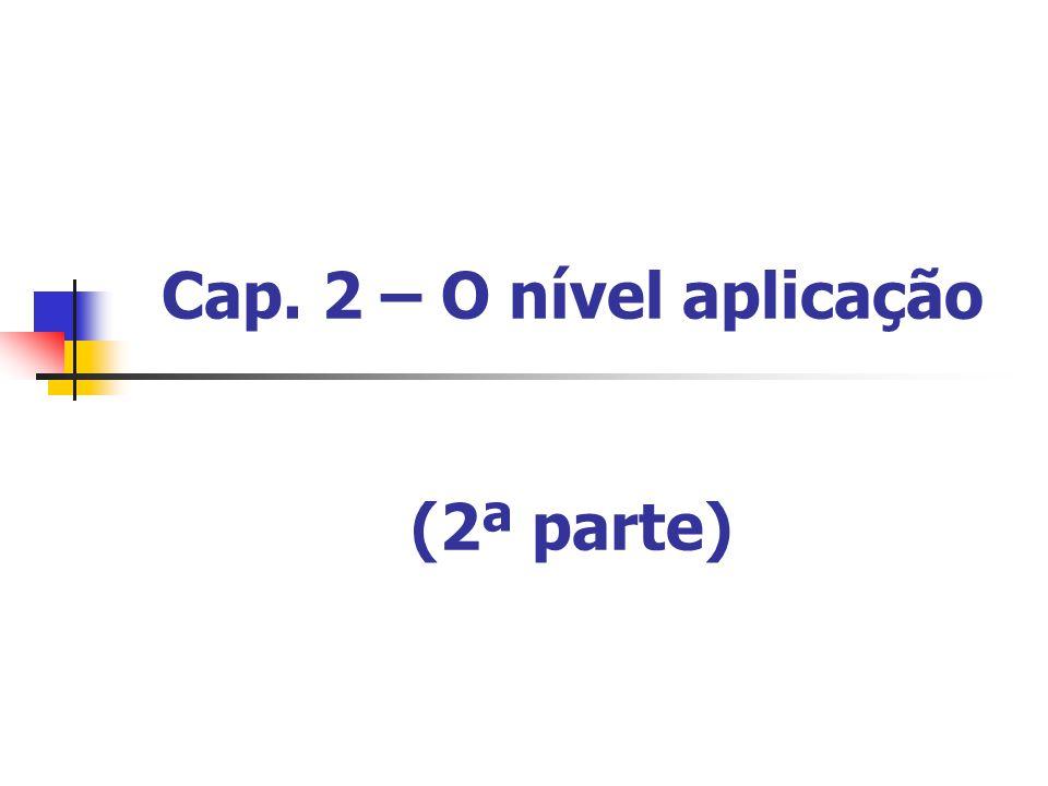 Cap. 2 – O nível aplicação (2ª parte)