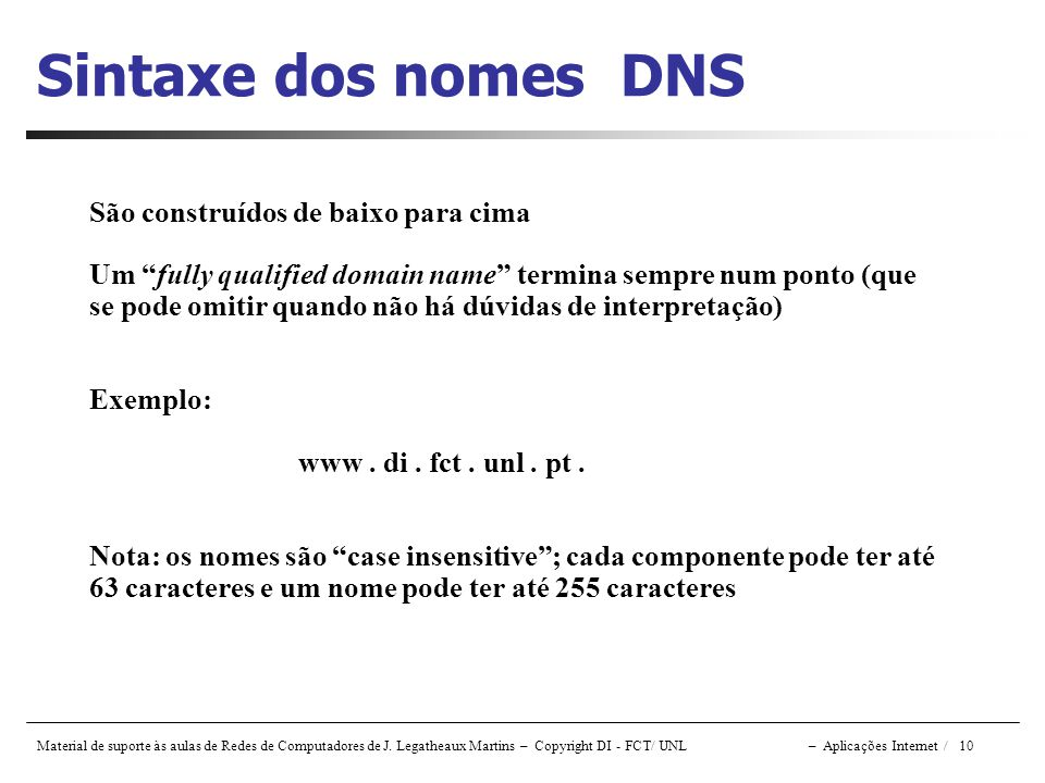 Sintaxe dos nomes DNS São construídos de baixo para cima
