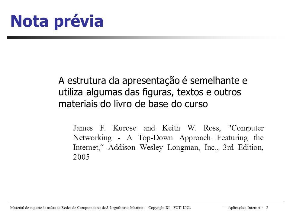 Nota prévia A estrutura da apresentação é semelhante e utiliza algumas das figuras, textos e outros materiais do livro de base do curso.