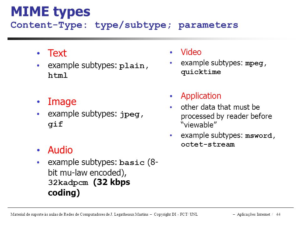 MIME types Content-Type: type/subtype; parameters