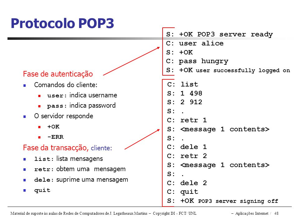 Protocolo POP3 C: list S: +OK POP3 server ready C: user alice S: +OK