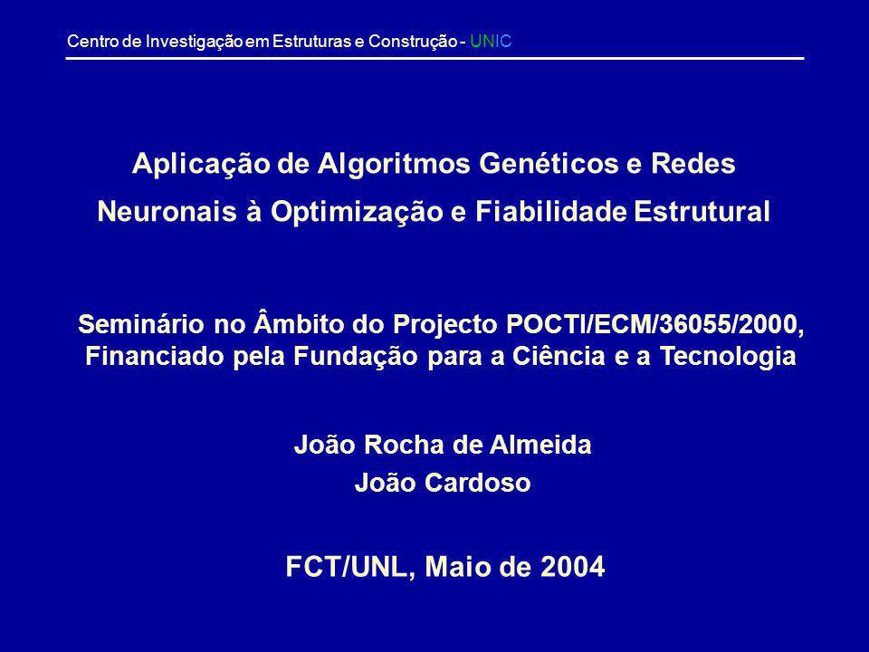 Aplicação de Algoritmos Genéticos e Redes Neuronais à Optimização e Fiabilidade Estrutural