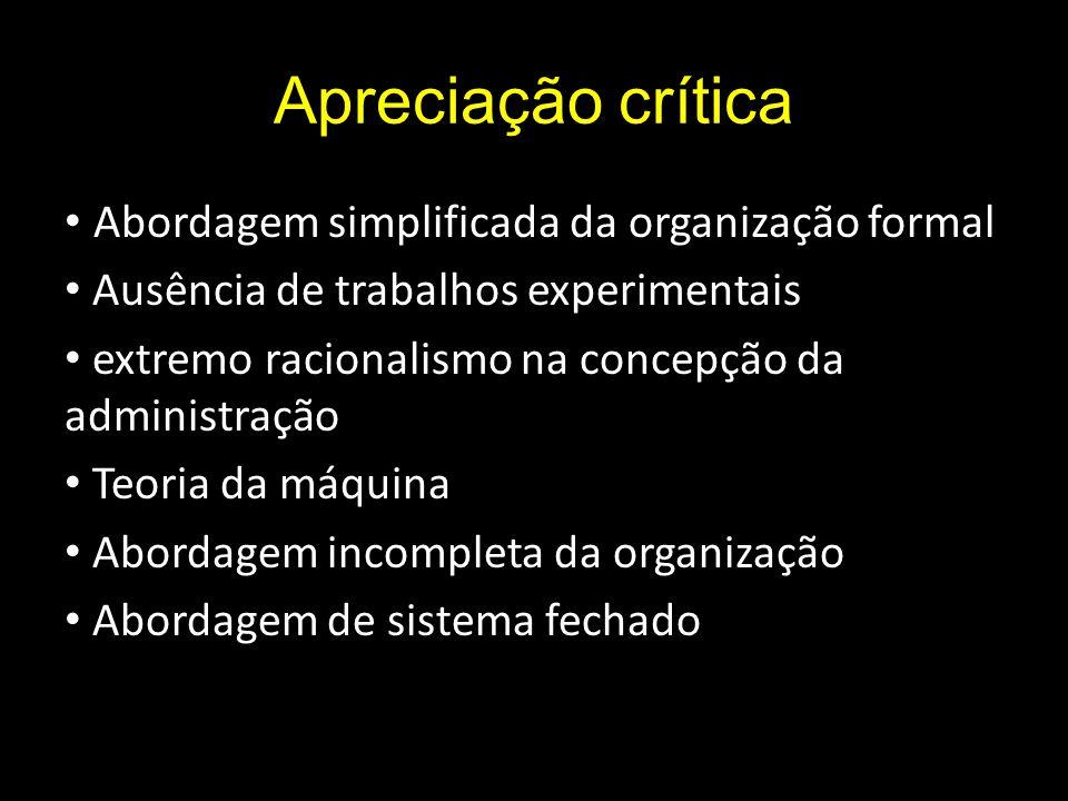 Apreciação crítica Abordagem simplificada da organização formal