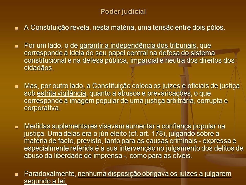 Poder judicial A Constituição revela, nesta matéria, uma tensão entre dois pólos.
