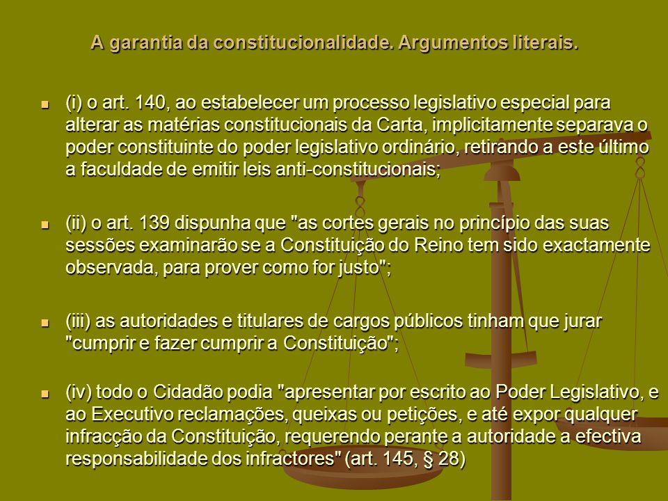 A garantia da constitucionalidade. Argumentos literais.