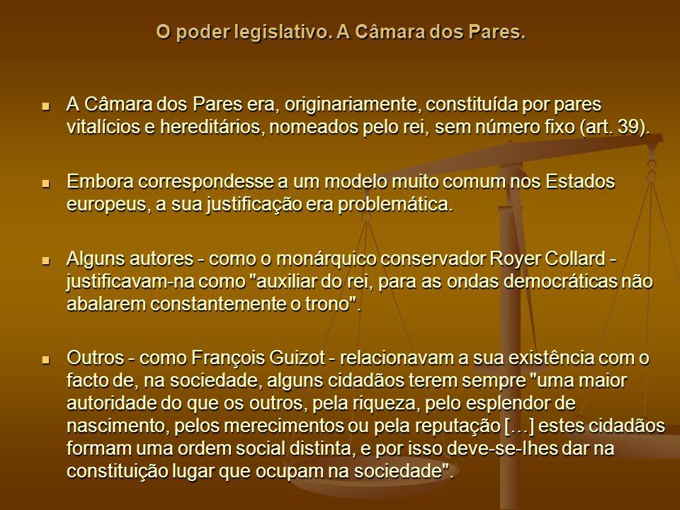 O poder legislativo. A Câmara dos Pares.