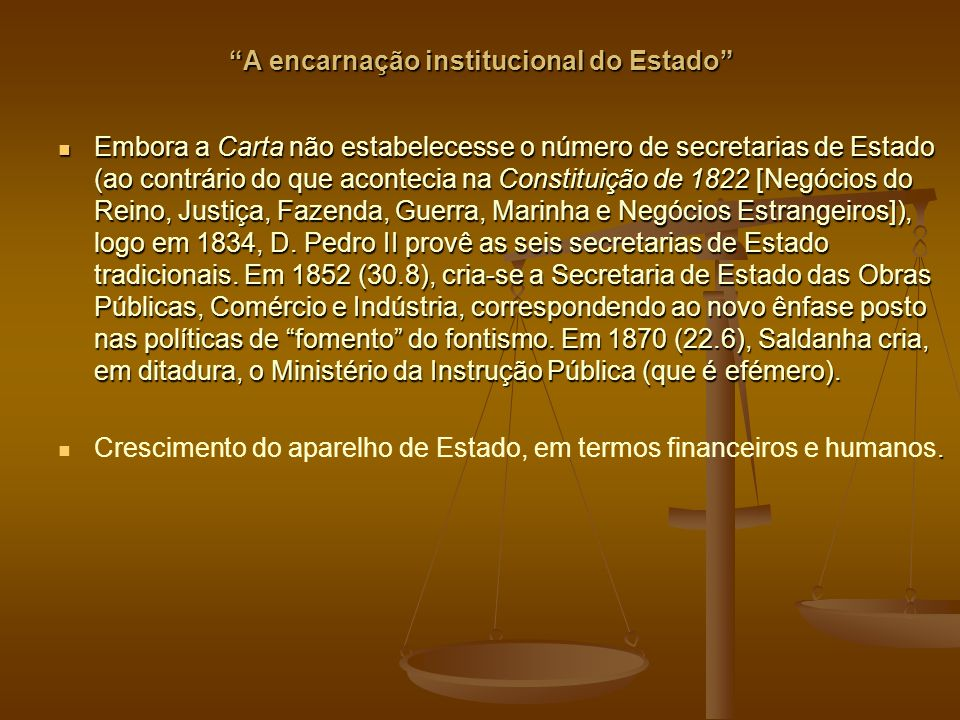 A encarnação institucional do Estado