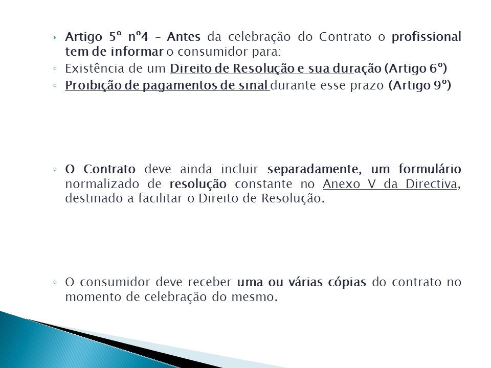 Artigo 5º nº4 – Antes da celebração do Contrato o profissional tem de informar o consumidor para: