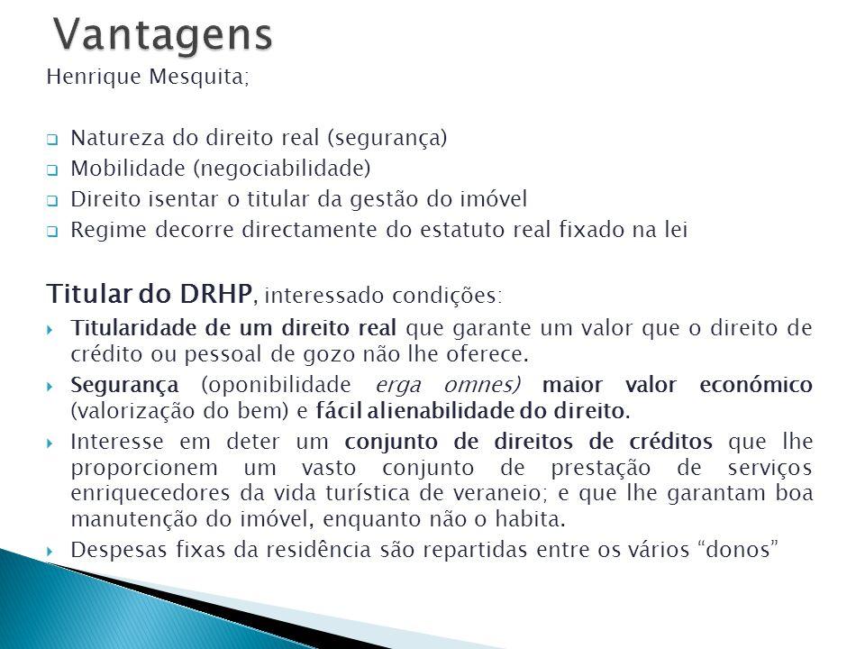 Vantagens Titular do DRHP, interessado condições: Henrique Mesquita;