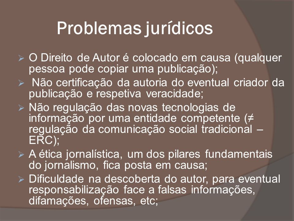 Problemas jurídicos O Direito de Autor é colocado em causa (qualquer pessoa pode copiar uma publicação);