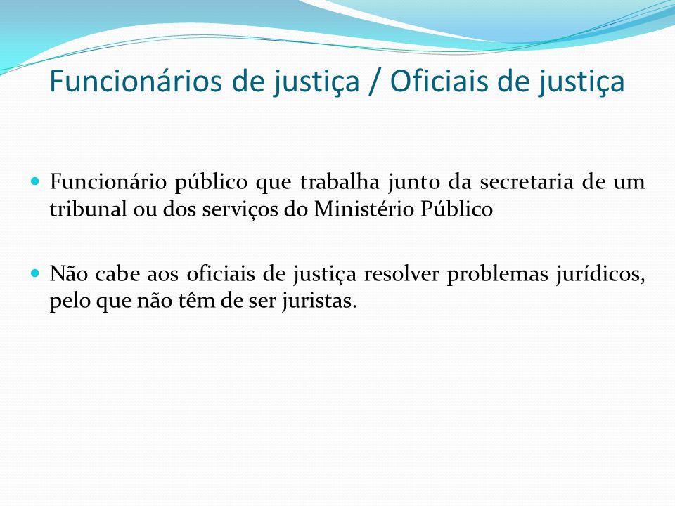 Funcionários de justiça / Oficiais de justiça