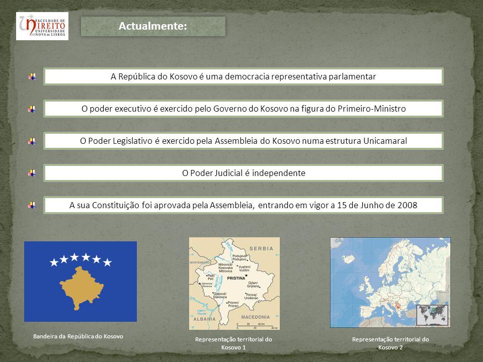 Actualmente: A República do Kosovo é uma democracia representativa parlamentar.