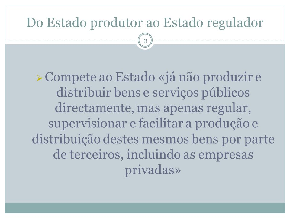 Do Estado produtor ao Estado regulador