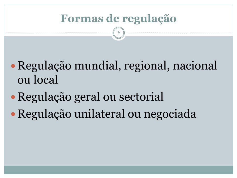 Regulação mundial, regional, nacional ou local
