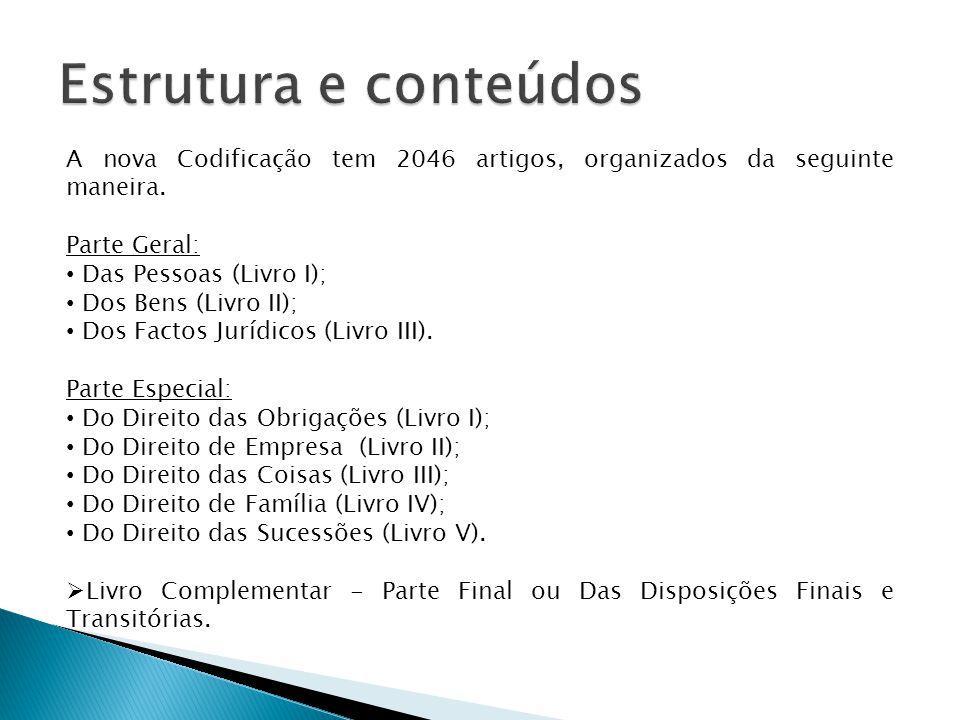 Estrutura e conteúdos A nova Codificação tem 2046 artigos, organizados da seguinte maneira. Parte Geral: