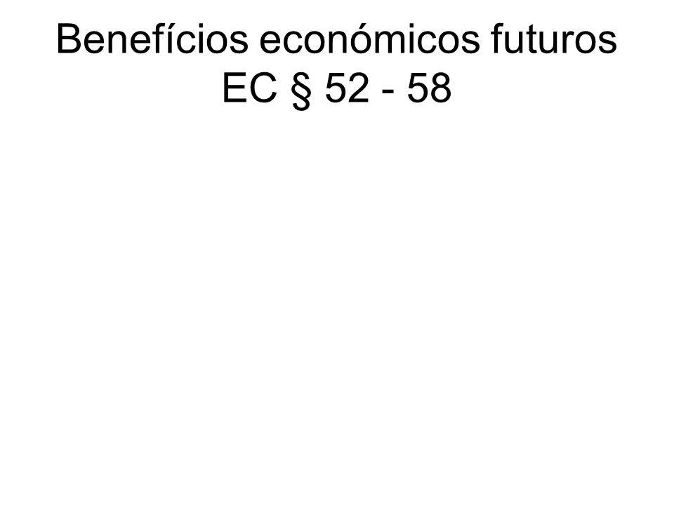 Benefícios económicos futuros EC § 52 - 58