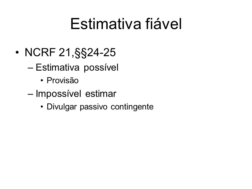 Estimativa fiável NCRF 21,§§24-25 Estimativa possível