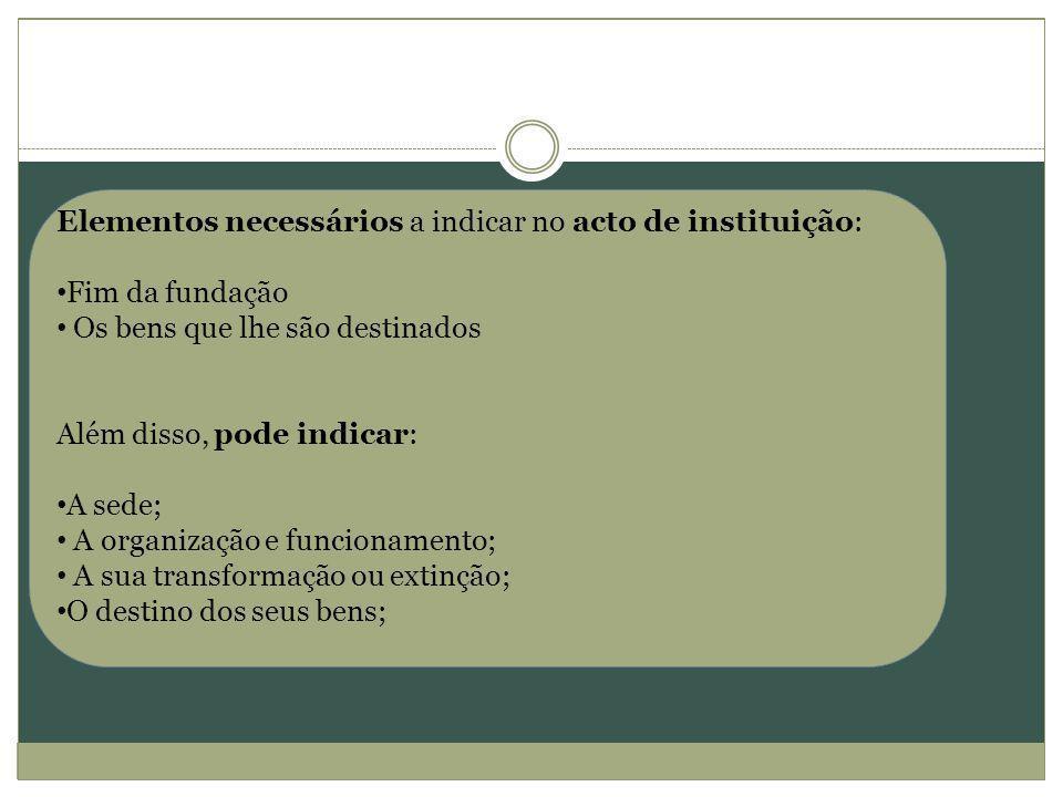 Elementos necessários a indicar no acto de instituição: