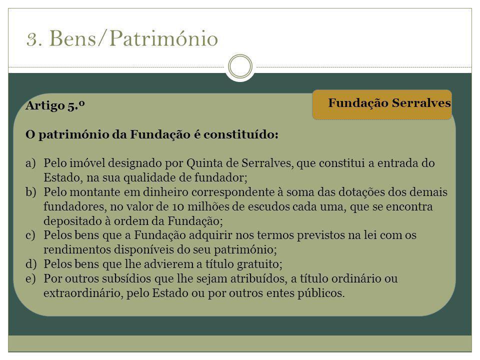 3. Bens/Património Fundação Serralves Artigo 5.º