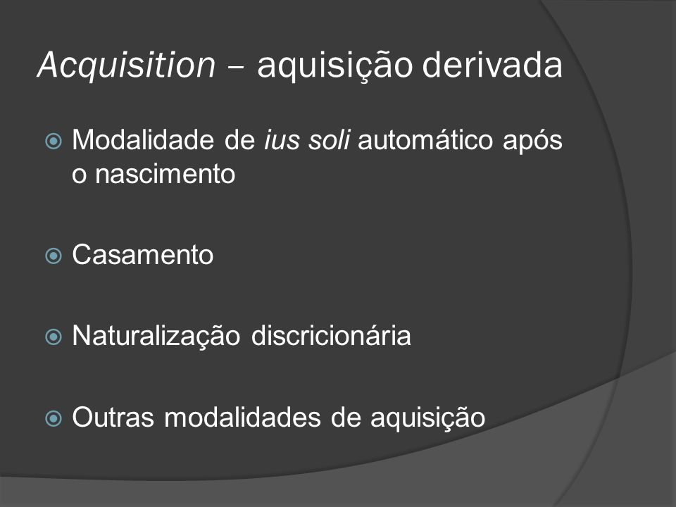 Acquisition – aquisição derivada
