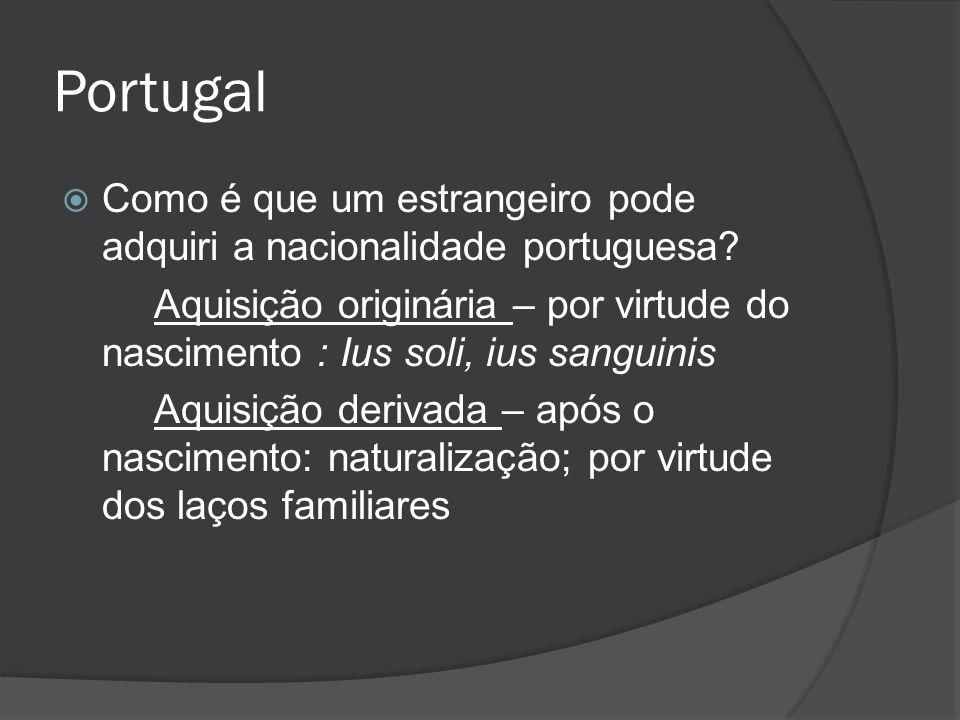Portugal Como é que um estrangeiro pode adquiri a nacionalidade portuguesa