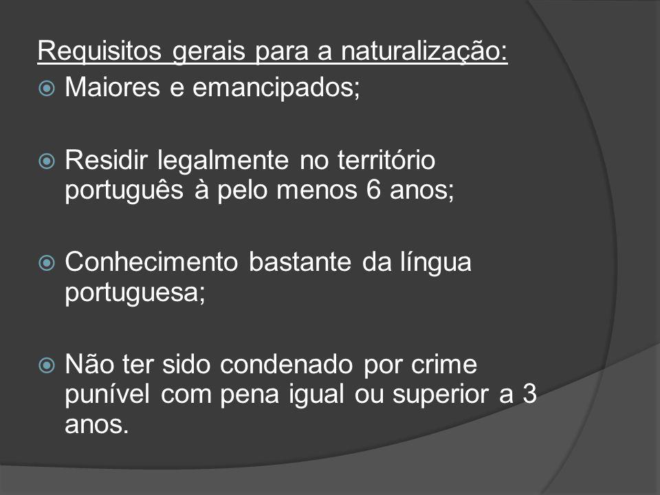 Requisitos gerais para a naturalização: