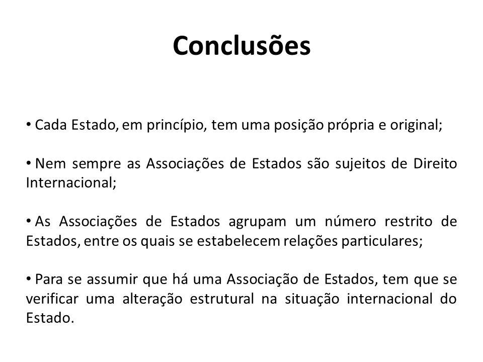 Conclusões Cada Estado, em princípio, tem uma posição própria e original;