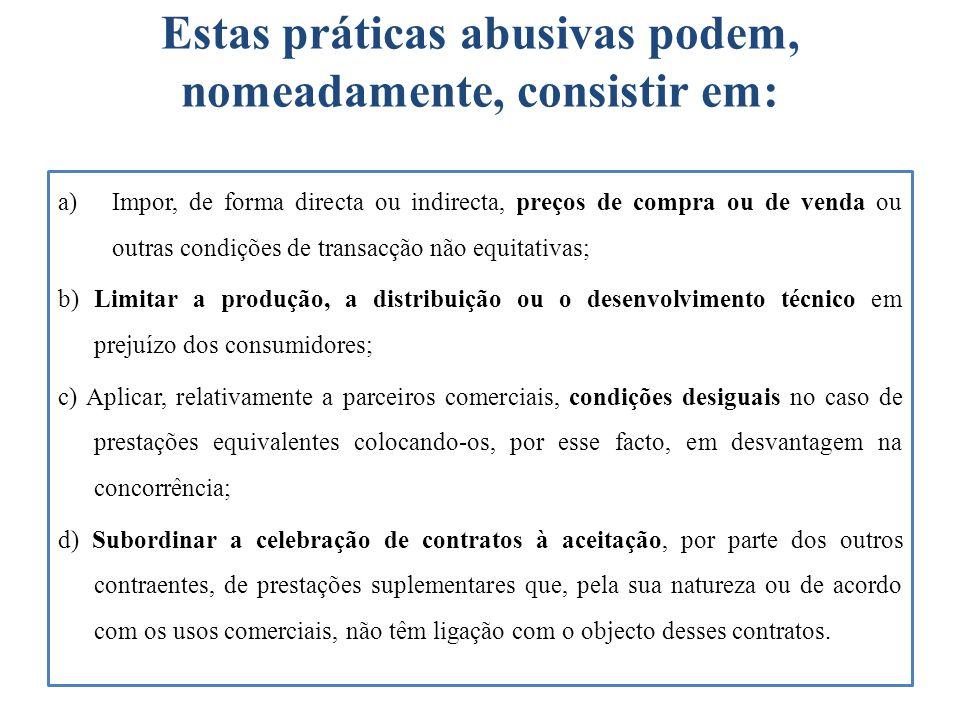 Estas práticas abusivas podem, nomeadamente, consistir em: