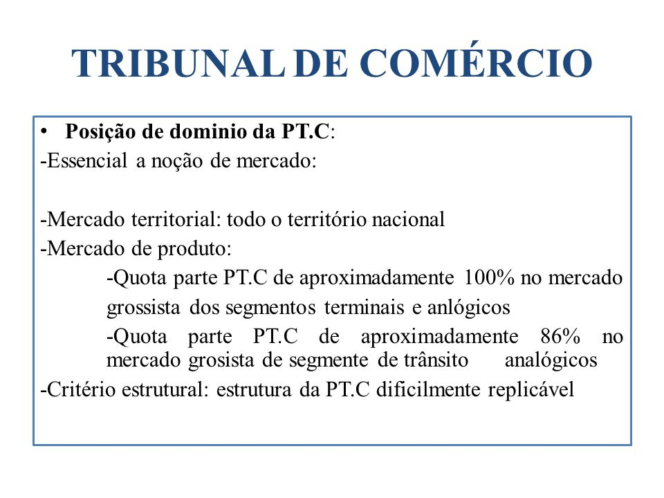 TRIBUNAL DE COMÉRCIO Posição de dominio da PT.C: