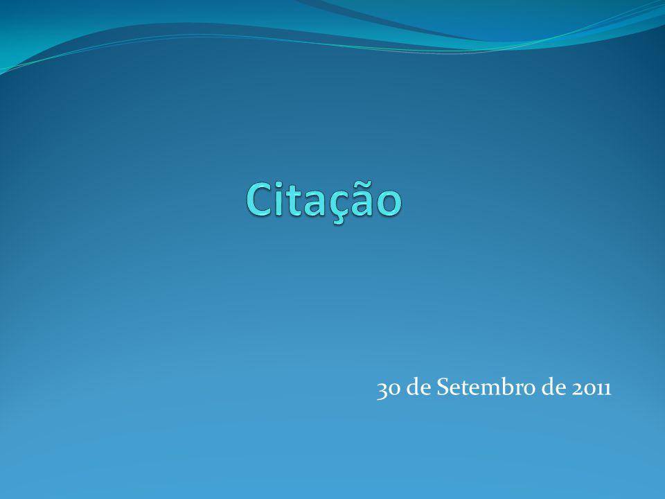 Citação 30 de Setembro de 2011