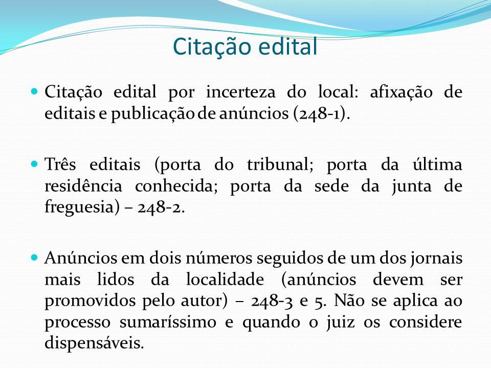 Citação edital Citação edital por incerteza do local: afixação de editais e publicação de anúncios (248-1).