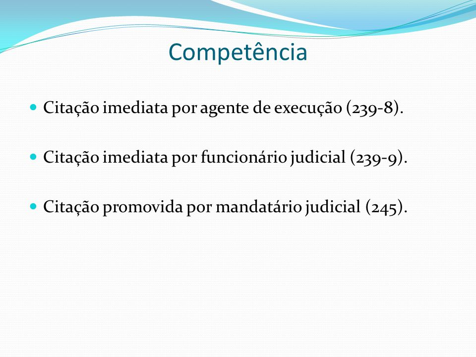 Competência Citação imediata por agente de execução (239-8).
