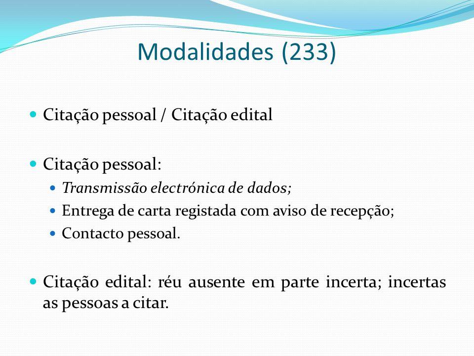 Modalidades (233) Citação pessoal / Citação edital Citação pessoal: