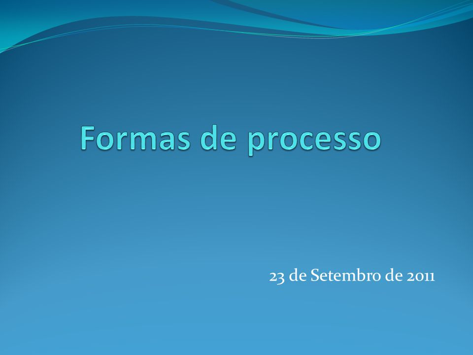 Formas de processo 23 de Setembro de 2011